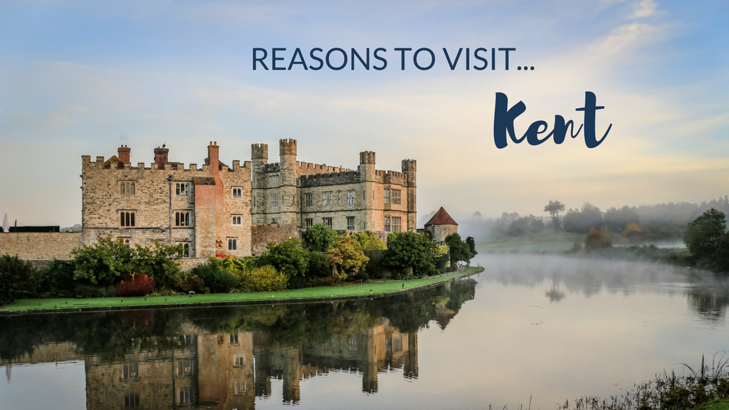 Five reasons why everyone should visit Kent