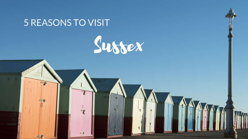 Five reasons why everyone should visit Sussex