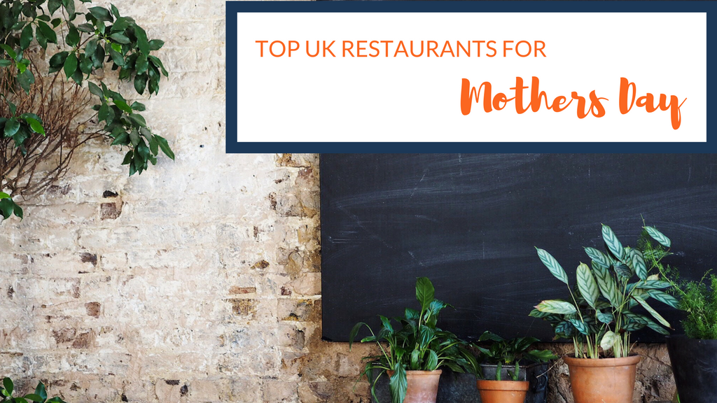 Top UK restaurants for your Mother's Day Break