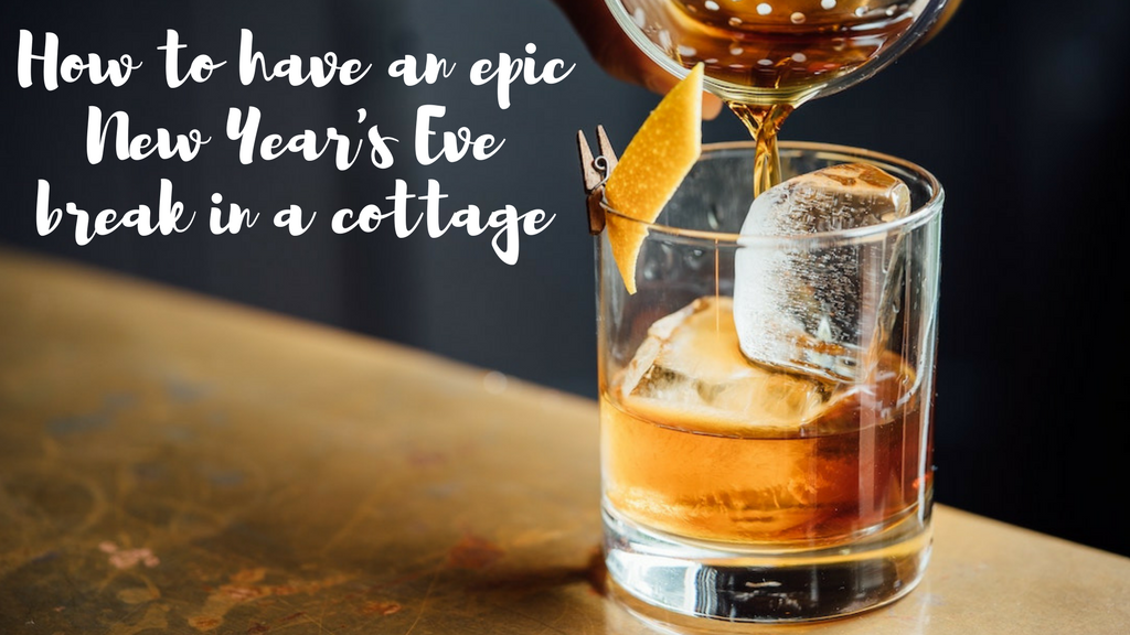 How to have an epic New Year's Eve break in a cottage