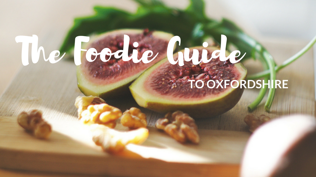 The Foodie Guide to Oxfordshire