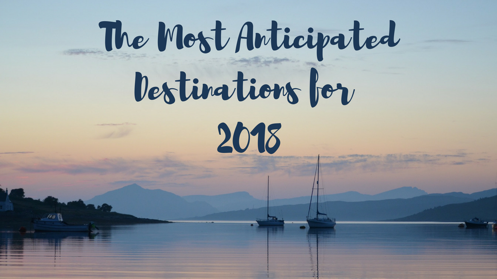 The Most Anticipated UK Destinations for 2018