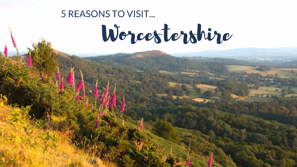 5 Reasons to Visit Worcestershire