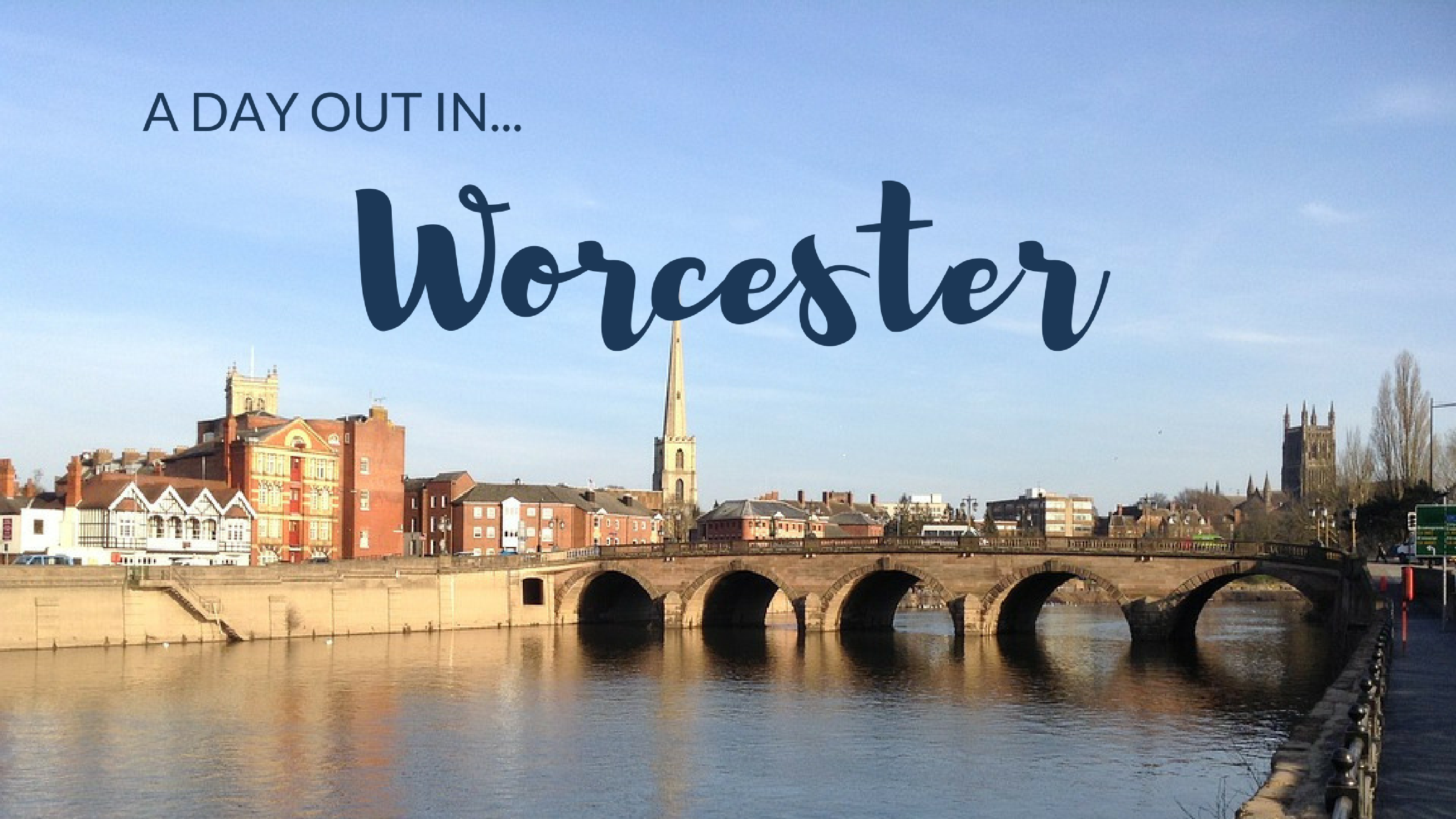 A Day Out in Worcester