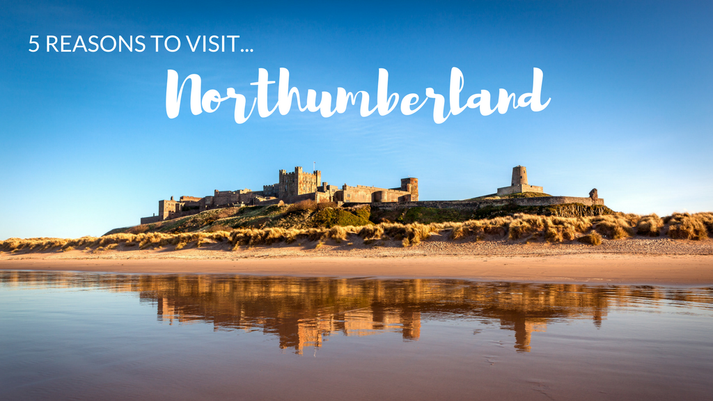 5 Reasons to Visit Northumberland