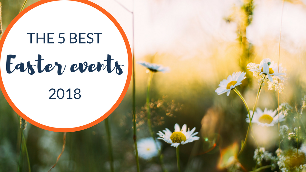 The 5 Best Easter Events 2018
