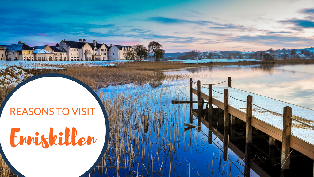 Reasons to Visit Enniskillen