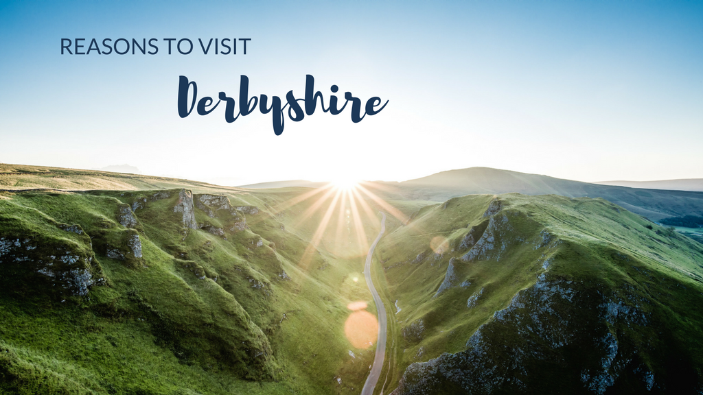Reasons to Visit Derbyshire