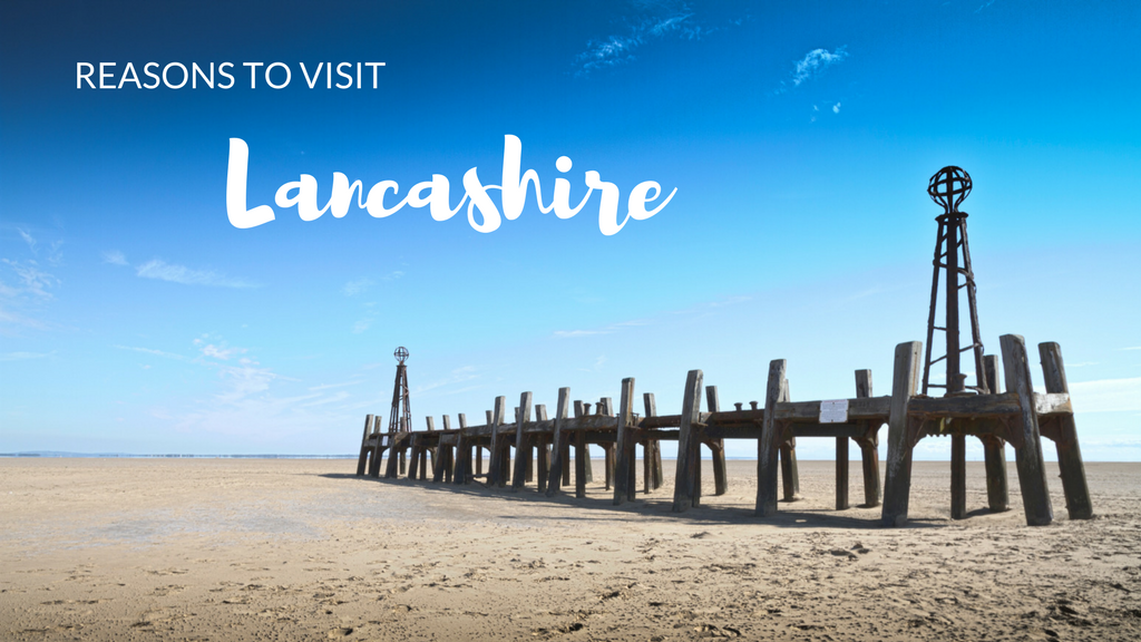 Reasons to Visit Lancashire