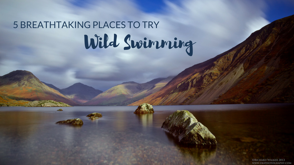 Five breathtaking places to try wild swimming
